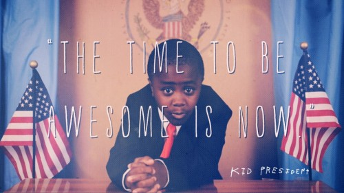 The-Time-to-Be-Awesome-is-Now-Kid-President1-1024x576